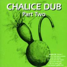 CHALICE DUB / PART TWO