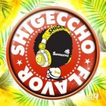 DJ SHIGECCHO / SHIGECCHO FLAVOR Vol.4
