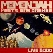 momonjah meets Ras Dasher / LIVE GOOD