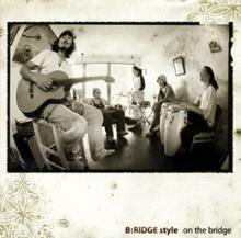 B:RIDGE style / on the bridge