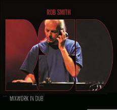 ROB SMITH aka RSD / Mixwork In Dub