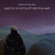 TIMOTHY BLAKE / UNITED STATES OF HINTERLAND