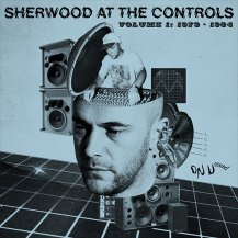 Various / Sherwood At The Controls Volume 1: 1979-1984