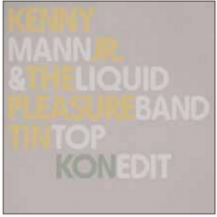 Kenny Mann Jr. & Liquid Pleasure Band / Tin Top (Pt.1 & 2 And Kon Edit) (RECORD STORE DAY限定商品)