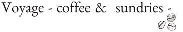 Voyage  - coffee & sundries -