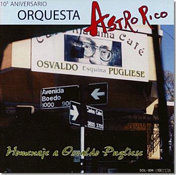 アストロリコ10周年記念盤CD【オスバルド・プグリエーセに捧ぐ】 (送料無料サービス中★)