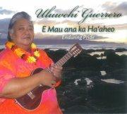 ハワイCD・ハワイDVD・ハワイBOOK 【送料無料】輸入盤CD 『エ・マウ・アナ・カ・ハ・アヘオ』 ウルヴェヒ・グェレロ