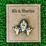 40s & SHORTIES (フォーティーズ&ショーティーズ) / SUPERFREAK PIN
