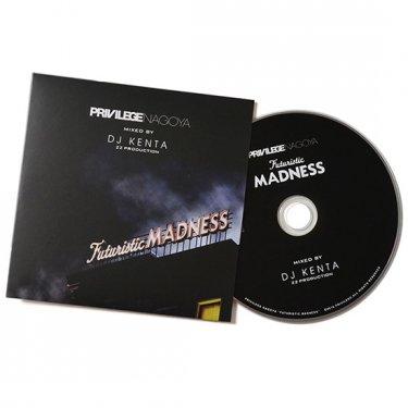 PRIVILEGE (プリビレッジ) PRIVILEGE NAGOYA × DJ KENTA (ZZ PRODUCTION) FUTURISTIC MADNESS MIX CD