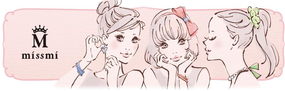 【missmi】エレガント&キュートなAccessory Select Web Shop