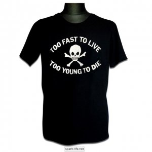 Tシャツ(TOO FAST TO LIVE)