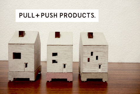 PULL+PUSH PRODUCTS.